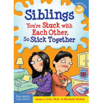 Siblings: You're Stuck with Each Other, So Stick Together by James Christ, 9781575423364