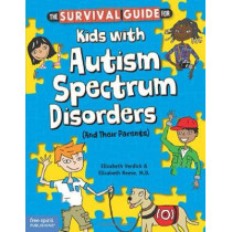 Survival Guide for Kids with Autism Spectrum Disorders by Elizabeth Verdick, 9781575423852
