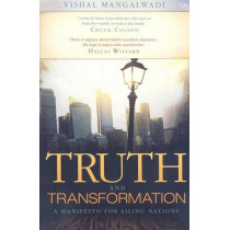 Truth and Transformation: A Manifesto for Ailing Nations by Vishal Mangalwadi, 9781576585122