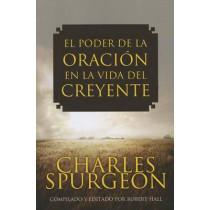El Poder de la Oracion en la Vida del Creyente by Charles Spurgeon, 9781576587591