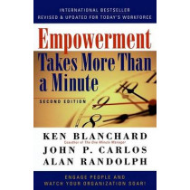 Empowerment Takes More Than a Minute by Kenneth H. Blanchard, 9781576751534