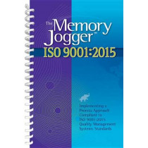 The Memory Jogger ISO 9001:2015: What Is It? How Do I Do It? Tools and Techniques to Achieve It by Jeremy Hazel, 9781576811757