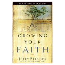 Growing Your Faith by Jerry Bridges, 9781576834756