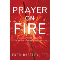 Prayer On Fire by Fred Hartley, 9781576839607