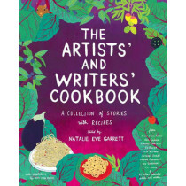 The Artists' & Writers' Cookbook: A Collection of Stories With Recipes by Natalie Eve Garrett, 9781576877883
