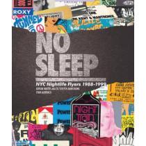 No Sleep: NYC Nightlife Flyers 1988-1999 by Adrian Bartos, 9781576878088