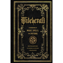 Witchcraft: A Handbook of Magic Spells and Potions by Anastasia Greywolf, 9781577151241