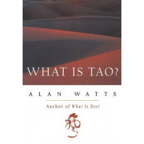 What is Tao? by Alan Watts, 9781577311683