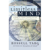 Limitless Mind: A Guide to Remote Viewing by Russell Targ, 9781577314134