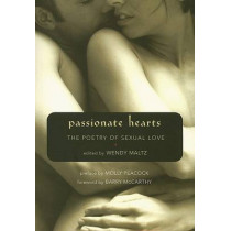 Passionate Hearts: The Poetry of Sexual Love by Wendy Maltz, 9781577315674