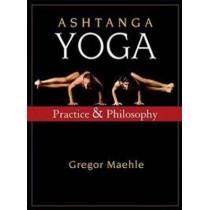 Ashtanga Yoga: Practice and Philosophy by Gregor Maehle, 9781577316060