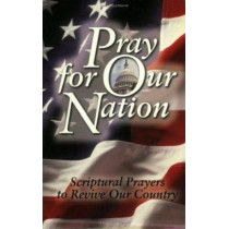 Pray for Our Nation: Scriptural Prayers to Revive Our Country by Harrison House, 9781577942542