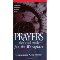 Prayers That Avail Much For The Workplace by Germaine Copeland, 9781577943495