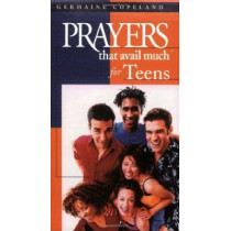 Prayers That Avail Much For Teens by Germaine Copeland, 9781577946007