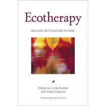 Ecotherapy: Healing with Nature in Mind by Linda Buzzell, 9781578051618