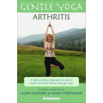Gentle Yoga For Arthritis: A Safe And Easy Approach To Better Health And Well-being Through Yoga by Anna Krusinski, 9781578264483