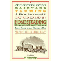 Backyard Farming: Homesteading: The Complete Guide to Self-Sufficiency by Kim Pezza, 9781578265985
