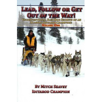 Lead, Follow or Get Out of the Way by Mitch Seavey, 9781578334407