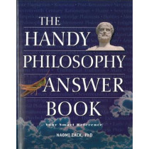 The Handy Philosophy Answer Book by Naomi Zack, 9781578592265
