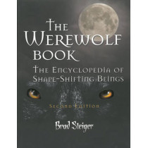 The Werewolf Book: The Encyclopedia of Shape-Shifting Beings - Second Edition by Brad Steiger, 9781578593675