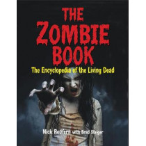 The Zombie Book: The Encyclopedia of The Living Dead by Nick Redfern, 9781578595044