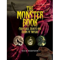 The Monster Book: Creatures, Beasts and Fiends of Nature by Nick Redfern, 9781578595754