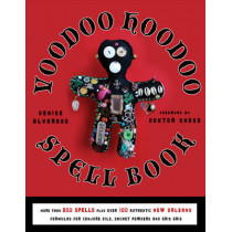 Voodoo Hoodoo Spellbook: More Than 200 Spells Plus Over 100 Authentic New Orleans Formulas for Conjure Oils, Sachet Powders and Gris Gris by Denise Alvarado, 9781578635139