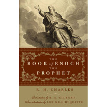 Book of Enoch the Prophet by R. H. Charles, 9781578635238