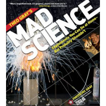 Theo Gray's Mad Science: Experiments You Can do at Home - But Probably Shouldn't by Theodore Gray, 9781579128753