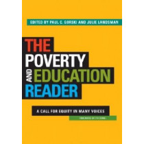 The Poverty and Education Reader: A Call for Equity in Many Voices by Paul C. Gorski, 9781579228583