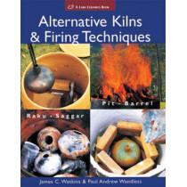 Alternative Kilns & Firing Techniques: Raku * Saggar * Pit * Barrel by James C. Watkins, 9781579909529