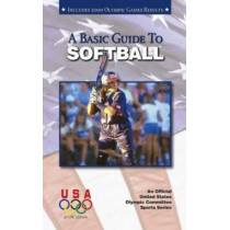 Basic Guide to Softball: 2nd Edition by Suzanne Ledeboer, 9781580000741