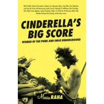 Cinderella's Big Score: Women of the Punk and Indie Underground by Maria Raha, 9781580051163