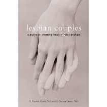 Lesbian Couples: A Guide to Creating Healthy Relationships by D. Merilee Clunis, 9781580051316