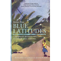 Stories from Blue Latitudes: Caribbean Women Writers at Home and Abroad by Jennifer Sparrow, 9781580051392