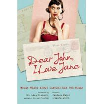 Dear John, I Love Jane: Women Write About Leaving Men for Women by Laura Andre, 9781580053396