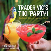 Trader Vic's Cocktail and Party Food by Stephen Siegelman, 9781580085564