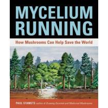 Mycelium Running by Paul Stamets, 9781580085793