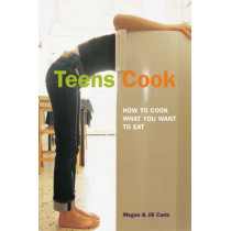 Teens Cook: How to Cook What You Want to Eat by Jill Carle, 9781580085847