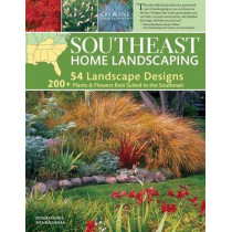 Southeast Home Landscaping, 3rd Edition by Roger Holmes, 9781580114967