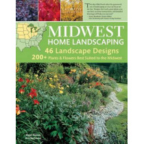 Midwest Home Landscaping, 3rd Edition by Roger Holmes, 9781580114974