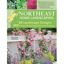 Northeast Home Landscaping, 3rd Edition: Including Southeast Canada by Roger Holmes, 9781580115155