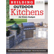 Building Outdoor Kitchens for Every Budget by Steve Cory, 9781580115377