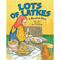 Lots of Latkes: A Hanukkah Story by Sandy Lanton, 9781580130615