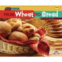 From Wheat to Bread by Stacy Taus-Bolstad, 9781580139700