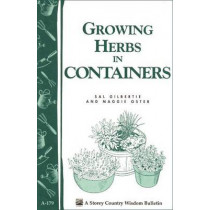 Growing Herbs in Containers: Storey's Country Wisdom Bulletin  A.179 by Maggie Oster, 9781580170147