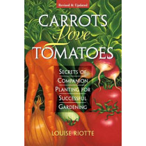 Carrots Love Tomatoes by Louise Riotte, 9781580170277