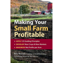 Making Your Small Farm Profitable by ,Ron Macher, 9781580171618