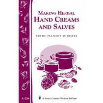 Making Herbal Hand Creams and Salves: Storey's Country Wisdom Bulletin  A.256 by ,Norma,Pasekoff Weinberg, 9781580173032