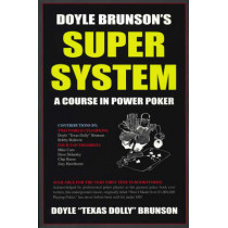 Doyle Brunson's Super System: A Course in Power Poker! by Doyle Brunson, 9781580420815